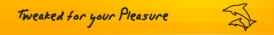 Tweaked for your Pleasure
